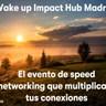 Wake up Impact Hub Madrid